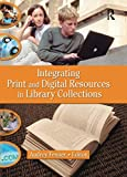 Fenner, Audrey: Integrating Print And Digital Resources In Library Collections