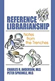 Sprenkle, Peter: Reference Librarianship: Notes from the Trenches