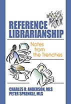 Reference Librarianship: Notes from the…