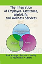 The integration of employee assistance,…