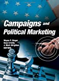 Steger, Wayne: Campaigns and Political Marketing