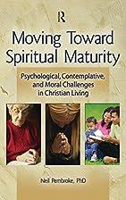 Moving Toward Spiritual Maturity:…