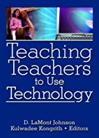 Teaching Teachers to Use Technology by D.…