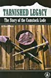 Hopkins, Ellen: Tarnished Legacy: The Story of the Comstock Lode (Cover-to-Cover Books Series)