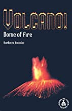 Volcano!: Dome of Fire (Cover-To-Cover…