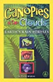Hopkins, Ellen: Canopies In The Clouds: Earth's Rain Forests (Cover-to-Cover Books)