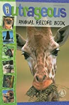 The Outrageous Animal Record Book…