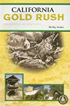 California Gold Rush: Moments in History…
