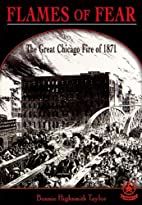 Flames of Fear: The Great Chicago Fire of…