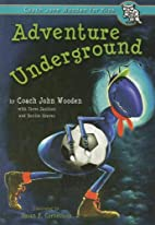 Adventure Underground (Coach John Wooden for…