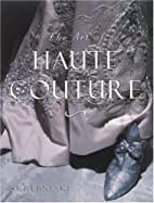 The Art of Haute Couture by Laura Jacobs
