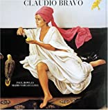 Bowles, Paul: Claudio Bravo: Paintings and Drawings