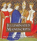 Pierce, Charles E., Jr.: Illuminated Manuscripts: Treasures of the Pierpont Morgan Library