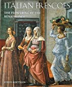 Italian Frescoes: The Flowering of The…