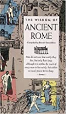 The Wisdom of Ancient Rome (Wisdom Of…