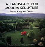 Beardsley, John: A Landscape for Modern Sculpture: Storm King Art Center