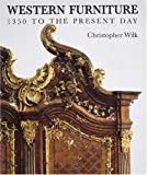 Wilk, Christopher: Western Furniture: 1350 to the Present Day, in the Victoria and Albert Museum, London