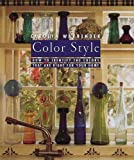 Warrender, Carolyn: Color Style: How to Identify the Colors That Are for Your Home