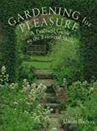 Gardening for Pleasure: A Practical Guide to…