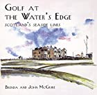 Golf at the Water's Edge: Scotland's Seaside…