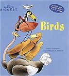 Birds (A Big, Bigger, Biggest Book, a…