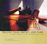 Marquand, Ed: Beyond Soap, Water and Comb: A Man's Guide to Good Grooming and Fitness