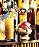 Shelby, Barry: Tropical Cocktails