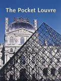 Mignot, Claude: The Pocket Louvre: A Visitor&#39;s Guide to 500 Works