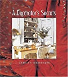 Warrender, Carolyn: A Decorator&#39;s Secrets