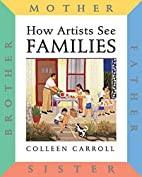 How Artists See Families: Mother Father…