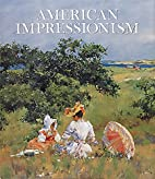 American Impressionism, 2nd Edition by…