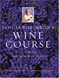 Robinson, Jancis: Jancis Robinson&#39;s Wine Course