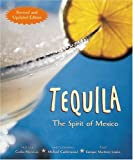 Limon, Enrique Martinez F.: Tequila: The Spirit of Mexico