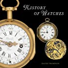 The History of Watches by David Thompson