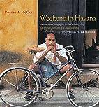 Weekend in Havana: An American Photographer…