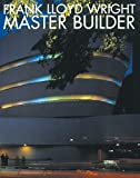 Larkin, David: Frank Lloyd Wright: Master Builder
