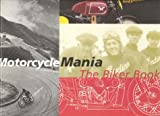 Drutt, Matthew: Motorcycle Mania : The Biker Book