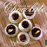 Desaulniers, Marcel: Cal 99 Death by Chocolate Calendar: The Last World on a Consuming Passion