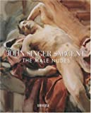 Esten, John: John Singer Sargent: The Male Nudes