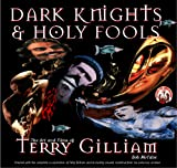McCabe, Bob: Dark Knights &amp; Holy Fools: The Art and Films of Terry Gilliam
