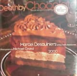 Desaulniers, Marcel: Death by Chocolate 2000 Calendar: The Last Word on a Consuming Passion
