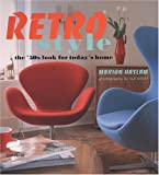 Haslam, Marion: Retro Style: The &#39;50&#39;s Look for Today&#39;s Home