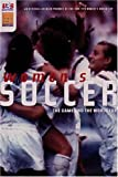 Federation Internationale De Football Association: Women's Soccer: The Game and the 1999 Fifa Women's World Cup