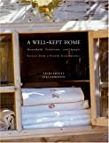 Fronty, Laura: A Well-Kept Home: Household Tranditions and Simple Secrets from a French Grandmother