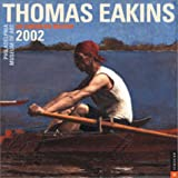 Publishing, Universe: Thomas Eakins 2002 Wall Calendar