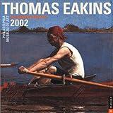 Publishing, Universe: Thomas Eakins 2002 Wall Calendar
