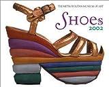Publishing, Universe: Shoes: The Metropolitan Museum Of Art 2002 Mini Wall Calendar