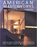 Larkin, David: American Masterworks : The Twentieth Century House