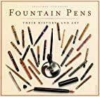 Fountain Pens: Their History and Art by…
