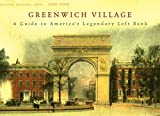 Stonehill, Judith: Greenwich Village: A Guide to America's Legendary Left Bank